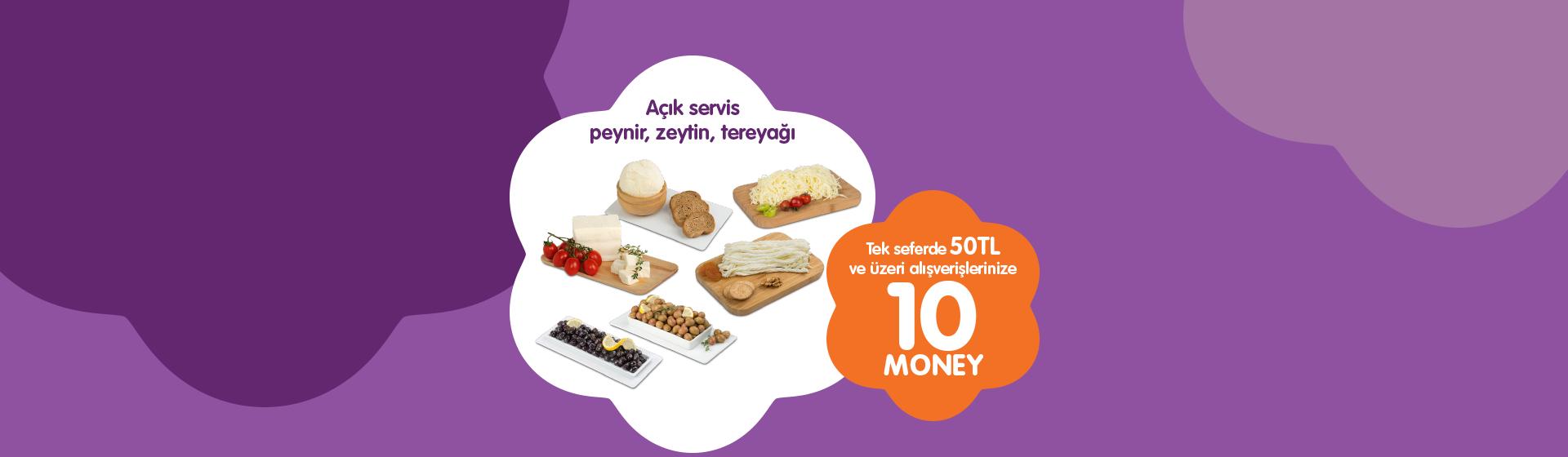 Açık Servis Peynir, Zeytin, Tereyağı Money Kampanyası