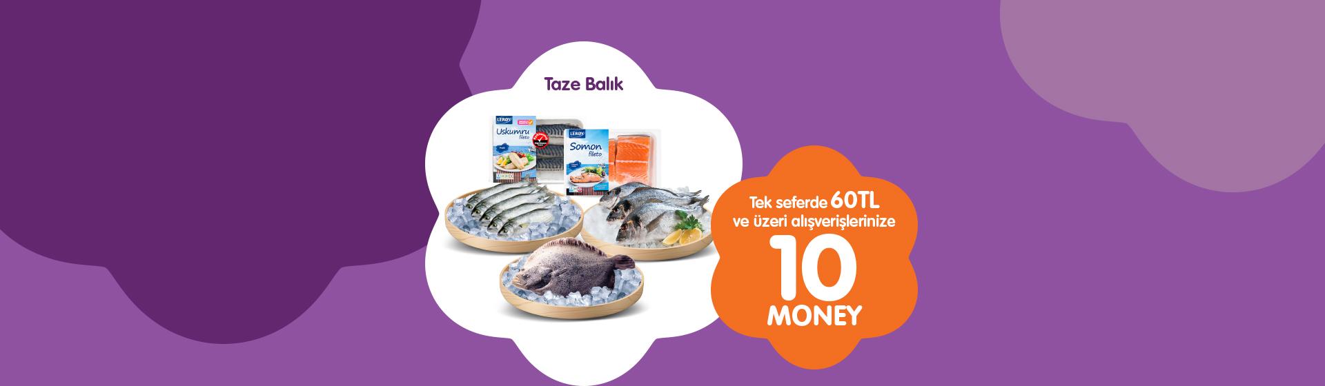 Taze Dökme Balık Money Kampanyası