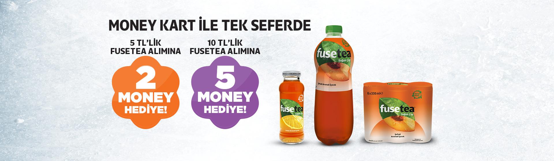 Fuse Tea Money Kampanyası