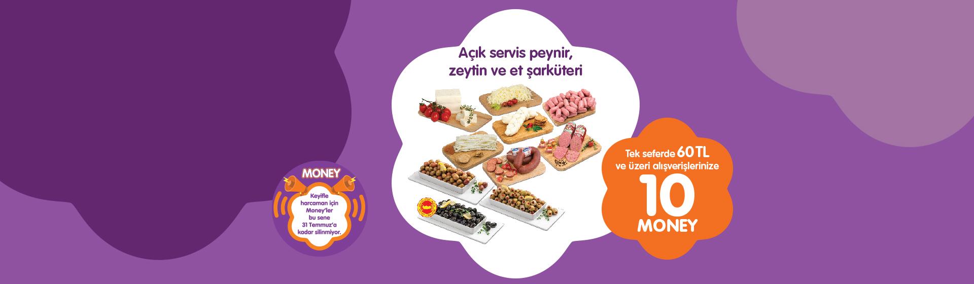 Açık Servis Peynir, Zeytin, Et Şarküteri Money Kampanyası
